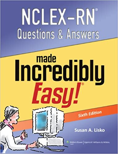 NCLEX - RN Questions & Answers Made Incredibly Easy